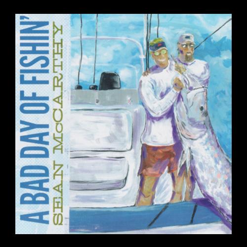 A Bad Day Of Fishin' Digital Album